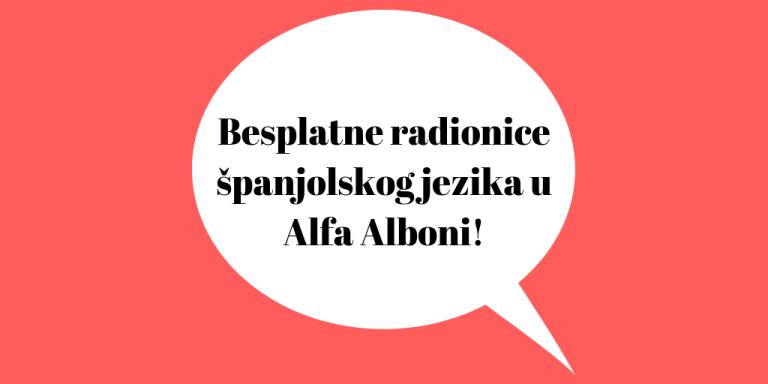 Besplatne radionice španjolskog jezika u Alfa Alboni!